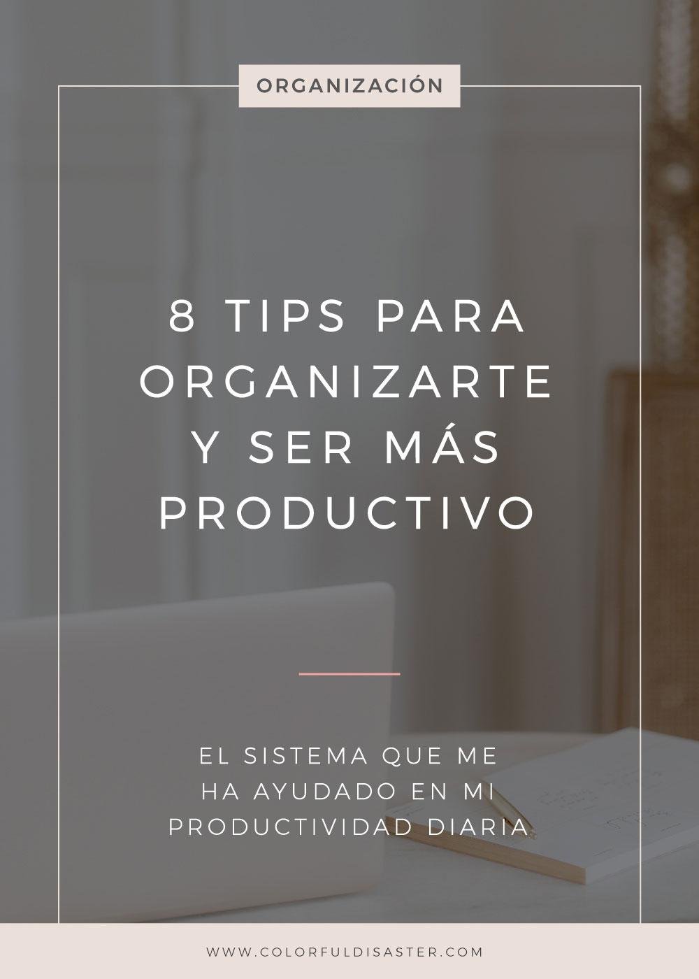 8 tips para organizarte y ser más productivo